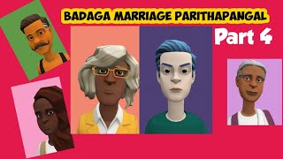 MARRIAGE PARITHABANGAL - PART 4 | Baduga Song | BADAGA DRAMA