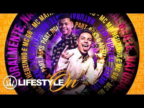 MCs Matheuzinho e G6 - Naturalmente part. NGKS e MCs Juh e May (Videoclipe) Lifestyle ON