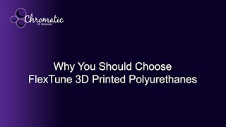 Why You Should Choose FlexTune 3D Printed Polyurethanes