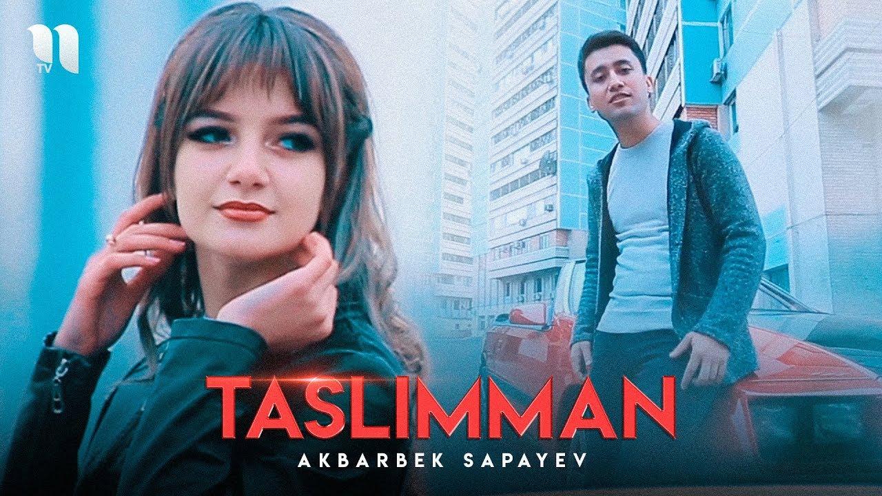 Akbarbek Sapayev - Taslimman | Акбарбек Сапаев - Таслимман