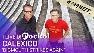 Скачать Calexico Bigmouth Strikes Again Live Rockol