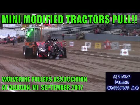 MINI MOD TRACTORS PULL W/ WOLVERINE PULLERS ASSOCIATION @ ALLEGAN MI  SEPTEMBER 2017
