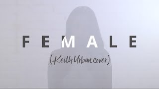 """Female"" - Keith Urban Cover"