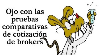 Ojo con las pruebas comparativas de cotización de brokers