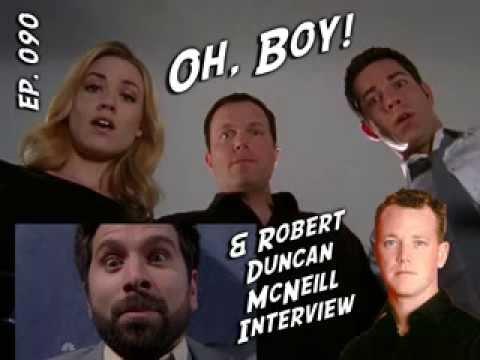 Chuck vs. the Podcast 090  Oh, Boy!  Robert Duncan McNeill