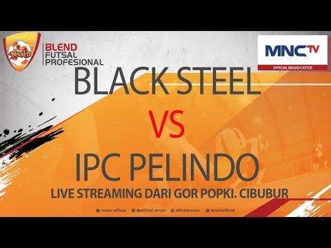 BLACK STEEL VS IPC PELINDO (7-5) - Blend Futsal Professional