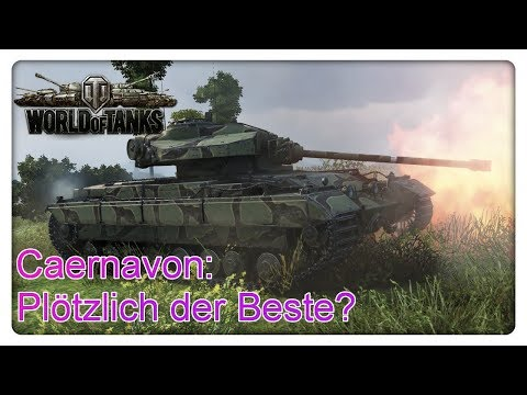 Caernavon: Plötzlich der Beste? [World of Tanks - Gameplay - Deutsch]