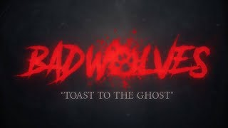 bad wolves toast to the ghost lyric video