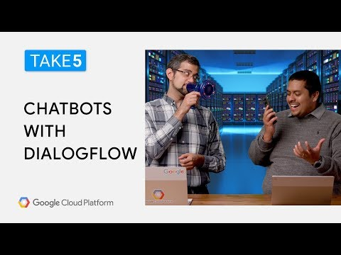 Building A Chatbot With Dialogflow - Take5