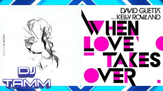 Coldplay vs. David Guetta feat. Kelly Rowland - Clocks (When Love Takes Over Remix)