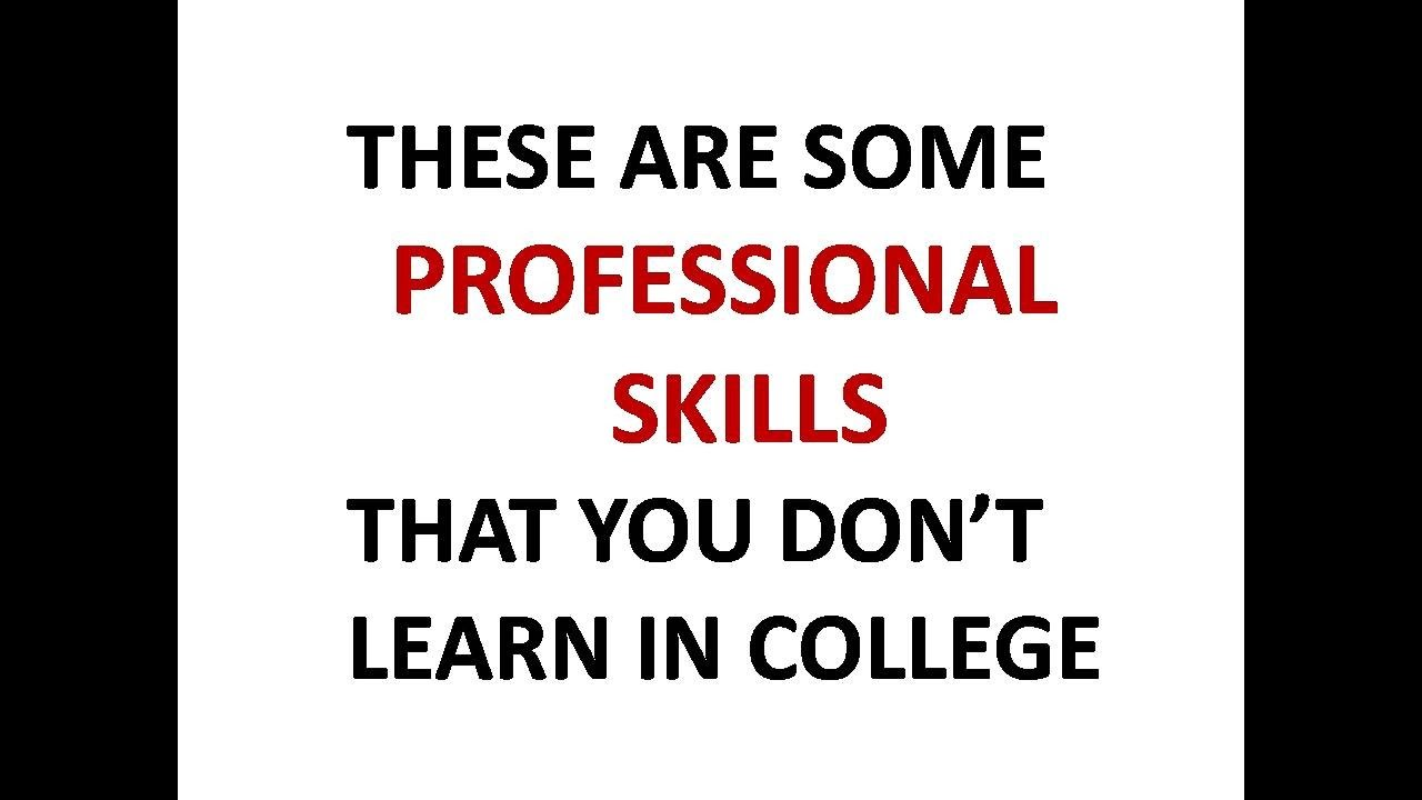 five professional skills that you don t learn in college five professional skills that you don t learn in college