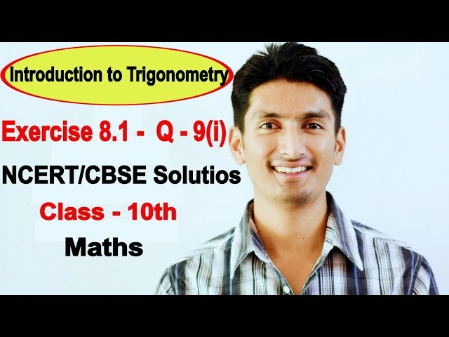 Introduction to Trigonometry Class 10 Maths | Chapter 8 (Ex 8.1) | NCERT Solutions Question 9(i)