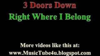 3 Doors Down - Right Where I Belong (lyrics & music)