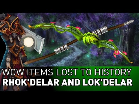 Rhok'Delar and Lok'Delar - Wow Items Lost to History