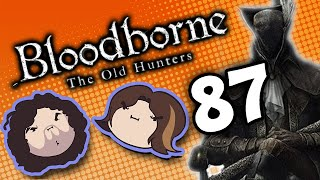 Bloodborne The Old Hunters: Food Babies - PART 87 - Game Grumps