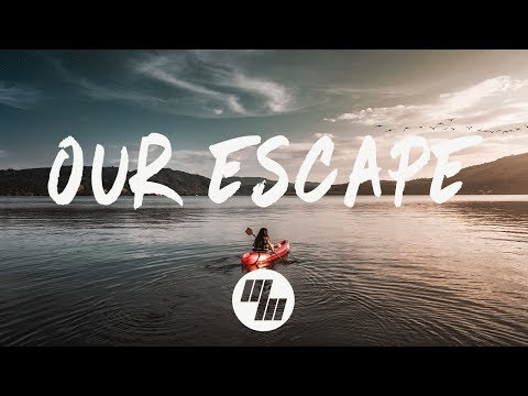 Anki - Our Escape (Lyrics) feat. Mouse