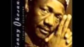 Sonny Okosun ( Ogo yiiii ,  Oluwa , ye ogo yi... ).