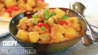 Crispy Pineapple Chicken - Better than Takeout in 30 Minutes