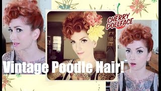 The Poodle! Lucille Ball Vintage Hair Style By Cherry Dollface