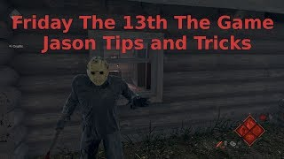 Friday The 13th The Game - Jason Tips and Tricks