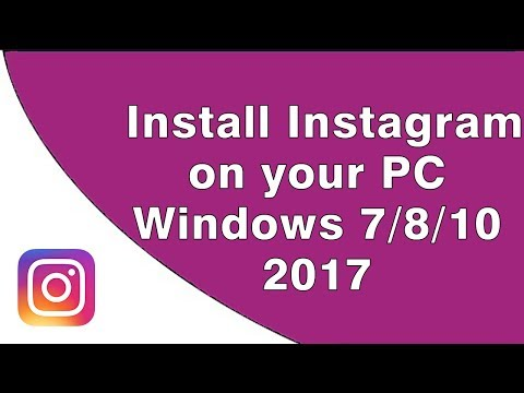 Download And Install Instagram For PC Windows 7/8/10 [2017]