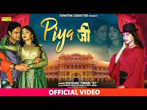 Piya Ji - Khushbu Tiwari (KT) | Charan Singh Rathour, Mishti | New Most Popular Haryanvi Song 2019