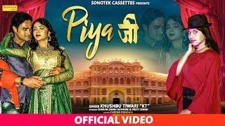 Piya Ji Khushbu Tiwari (KT) | Charan Singh Rathour, Mishti | New Most Popular Haryanvi Song 2019