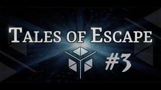 Tales of Escape [] Part 3