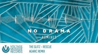 The Glitz - Rescue (Agaric Remix) // No Drama Remixes Part 1