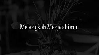 Download Musikalisasi Rhia : Melangkah Menjauhimu (Penakecil_id)