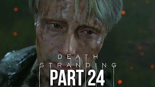 DEATH STRANDING Gameplay Walkthrough Part 24 - VIETNAM (Full Game)