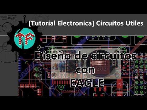 [Tutorial Electronica] Circuitos Utiles - Diseño de (PCB) Circuitos con EAGLE