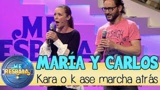 Me Resbala - Kara o k ase marcha atrás: María Esteve y Carlos Santos