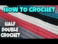 How To Crochet A Blanket | Half Double Crochet Stitch