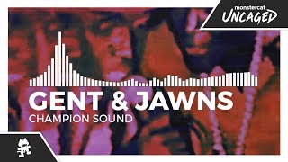 Gent & Jawns - Champion Sound [Monstercat Release]