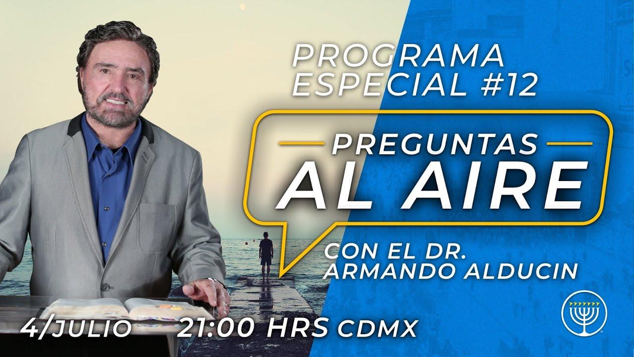 Preguntas al Aire Programa Especial # 12 Dr. Armando Alducin