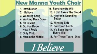 New Manna Youth Choir - I Believe - Full Album