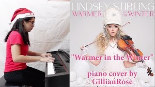 Warmer in the Winter - Lindsey Stirling (piano cover by Gillian Rose)
