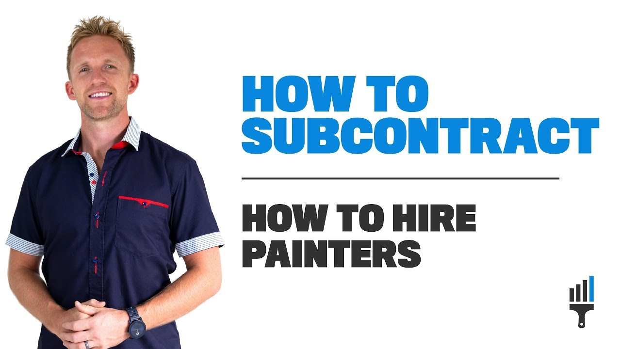 How To Subcontract Painters Managing Production Hire