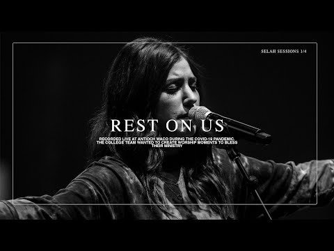 Rest On Us (Live) + Spontaneous // THE SELAH SESSIONS  - Antioch College Ministry