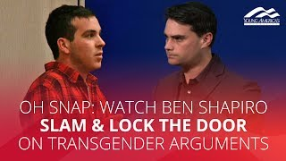 OH SNAP: Watch Ben Shapiro SLAM & LOCK THE DOOR on transgender arguments