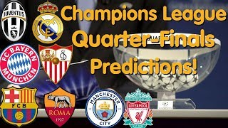 Champions League Quarter-Final Predictions!