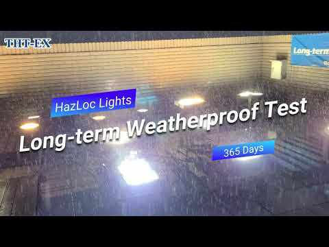Long-term(365 Days) Weatherproof Test for Hazardous Location LED Lightings!