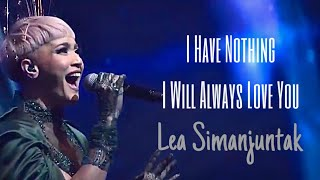 I Have Nothing, I Will Always Love You by Lea Simanjuntak with Stradivari Orchestra   cover
