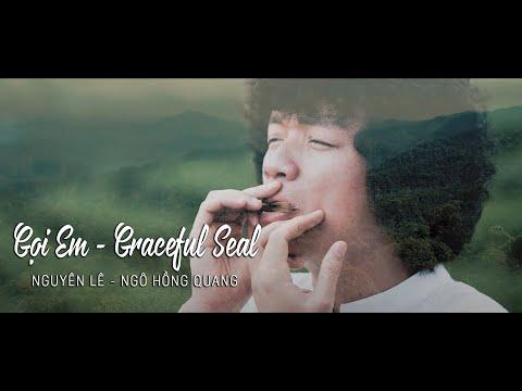 Gọi Em - Graceful Seal (Nguyên Lê - Ngô Hồng Quang)