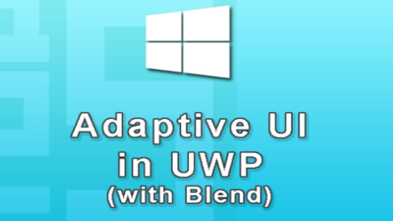 Adoptive Ui With Expression Blend In Uwp Windows 10 Apps