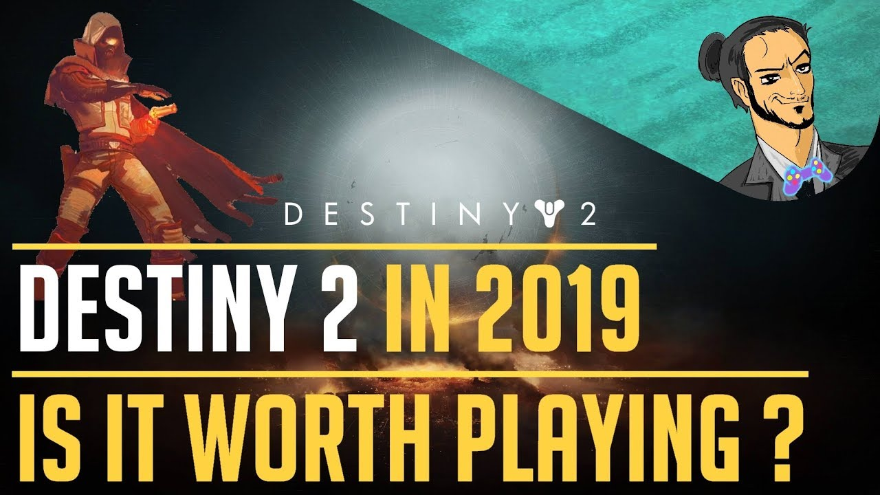 Destiny 2 in 2019 / is it worth playing?