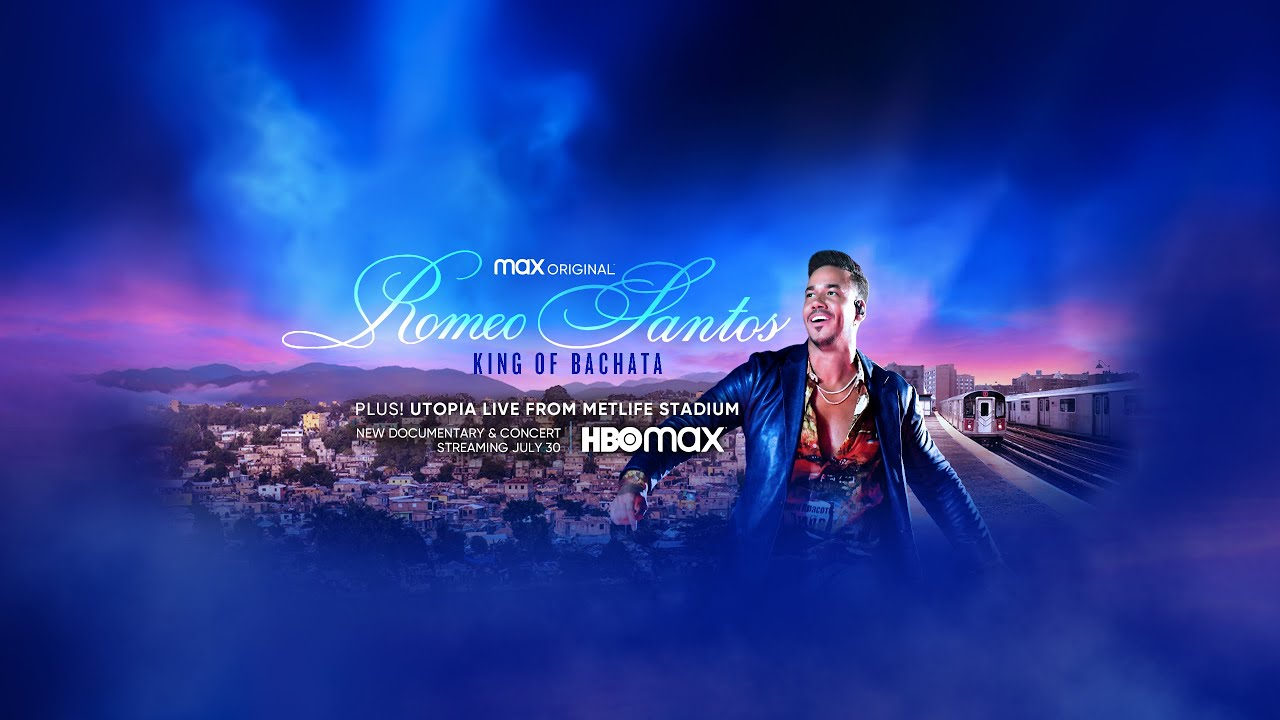 THE KING OF BACHATA - JULY 30TH ON HBOMax