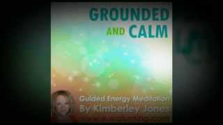 Grounded & Calm: Guided Energy Meditation