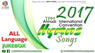 TPM Songs | Annual International Convention 2017 | All Songs | JUKEBOX | The Pentecostal Mission